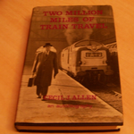 Two Million Miles of Train Travel Cecil J. Allen an Autobiography @sold@